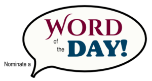 Click to nominate a Word of the Day